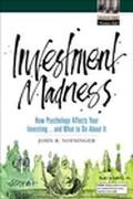 Investment Madness How Psychology Affects Your Investing...and What to Do About It