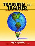 Training the Trainer Performance-Based Training for Today's Workplace