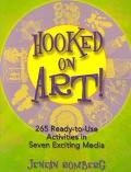 Hooked on Art! 265 Ready-To-Use Activities in 7 Exciting Media