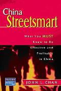 China Streetsmart What You Must Know To Be Effective And Profitable In China