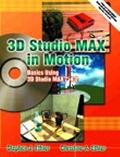 3D Studio Max in Motion Basics Using 3d Studio Max 4.2