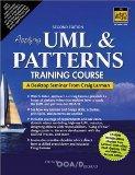 Applying UML and Patterns Training Course: A Desktop Seminar from Craig Larman (2nd Edition)