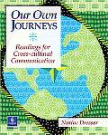 Our Own Journeys Readings for Cross-Cultural Communication