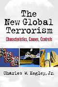 New Global Terrorism Characteristics, Causes, Controls