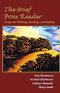 Brief Prose Reader Essays for Thinking, Reading, and Writing