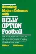 Attacking Modern Defenses with Belly Option Football
