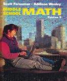 MIDDLE SCHOOL MATH COURSE 3 STUDENT EDITION 2002C (Scott Foresman-Addison Wesley)