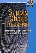 Supply Chain Redesign Transforming Supply Chains into Integrated Value Systems