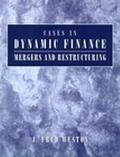 Cases in Dynamic Finance Mergers, and Restructuring