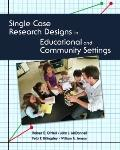 Single Case Research Designs in Educational and Community Settings