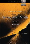 Saving Adam Smith A Tale of Wealth, Transformation, and Virtue
