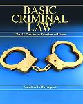 Basic Criminal Law The U.S. Constitution, Procedure, and Crimes