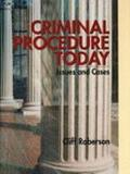 Criminal Procedure Today Issues and Cases
