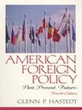 American Foreign Policy Past, Present, Future