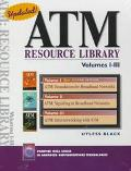 ATM Resource Library: Volumes I-III