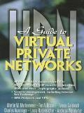 A Guide to Virtual Private Networks - Martin W. Murhammer - Paperback