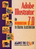 Adobe Illustrator 7.0 An Introduction to Digital Illustration