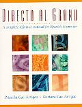 Directo al grano: A Complete Reference Manual for Spanish Grammar