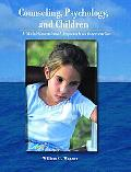 Counseling, Psychology, and Children A Multidimensional Approach to Intervention