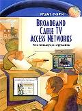 Broadband Cable TV Access Networks From Technologies to Applications
