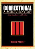 Correctional Administration Integrating Theory and Practice