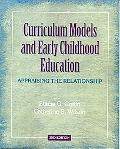 Curriculum Models and Early Childhood Education Appraising the Relationship