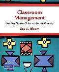 Classroom Management: Creating Positive Outcomes for All Students
