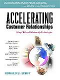 Accelerating Customer Relationships Using Crm and Relationship Technologies