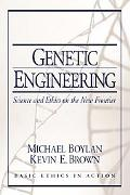 Genetic Engineering Science and Ethics on the New Frontier
