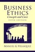 Business Ethics Concepts and Cases
