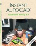 Instant Autocad Architectural Desktop 3.0