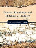 Practical Metallurgy & Materials of Industry