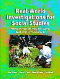 Real World Investigations for Social Studies Inquiries for Middle and High School Students B...
