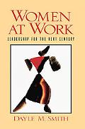Women at Work Leadership for the Next Century