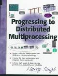 Progressing to Distributed Multi-Processing - Harinder S. Singh - Hardcover