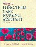 Being a Long-Term Care Nursing Assistant with Prentice Hall Health's Survival Guide (5th Edi...