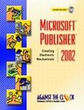 Microsoft Publisher 2002 Creating Electronic Mechanicals