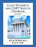 Court Reporter's and Cart Services Handbook A Guide for All Realtime Reporters, Captioners, ...