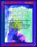 Readers, Teachers, Learners Expanding Literacy Across the Content Areas
