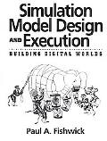 Simulation Model Design and Execution Building Digital Worlds