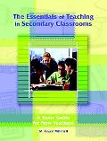 Essentials of Teaching in Secondary Classrooms A Basic Guide for New Teachers
