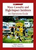 Mass Casualty and High Impact Incidents An Operations Guide