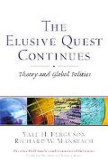 Elusive Quest Continues Theory and Global Politics