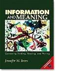 Information and Meaning Connecting Thinking, Reading, and Writing