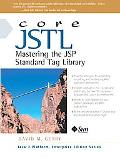 Core Jstl Mastering the Jsp Standard Tag Library