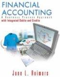 Financial Accounting: A Business Process Approach With Integrated Debits and Credits