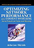 Optimizing Web Performance With Content Switching Server, Firewall and Cache Load Balancing
