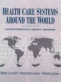 Health Care Systems Around the World: Characteristics, Issues, Reforms