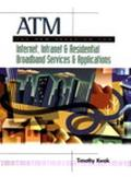 ATM; The New Paradigm for Internet, Intranet and Residential Broadband Services and Applicat...