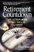 Retirement Countdown Take Action Now to Get the Life You Want